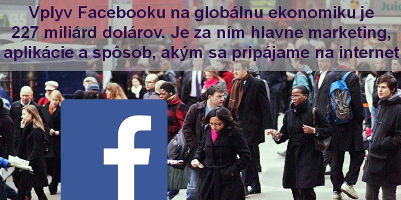 Vplyv Facebooku na globálnu ekonomiku je výrazný. Prečo?